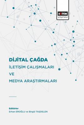 Dijital Çağda İletişim Çalışmaları Ve Medya Araştırmaları