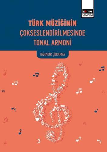 Türk Müziğinin Çokseslendirilmesinde Tonal Armoni