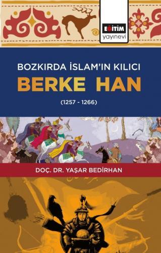 Bozkırda İslam'ın Kılıcı Berke Han
