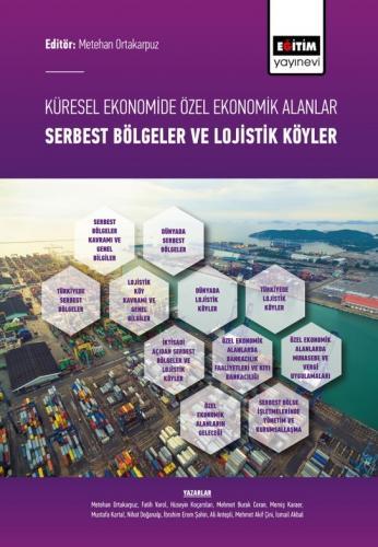 Küresel Ekonomide Özel Ekonomik Alanlar; Serbest Bölgeler ve Lojistik