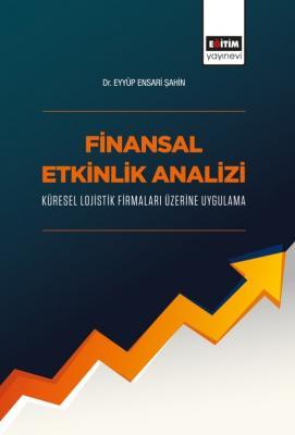 Finansal Etkinlik Analizi Küresel Lojistik Firmaları Üzerine Uygulama