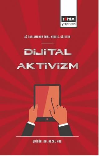 Ağ Toplumunda İmaj, Kimlik, Gözetim Dijital Aktivizm