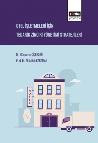 Otel İşletmeleri İçin Tedarik Zinciri Yönetimi Stratejileri