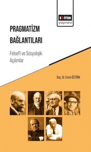 Pragmatizm Bağlantıları: Felsefî ve Sosyolojik Açılımlar