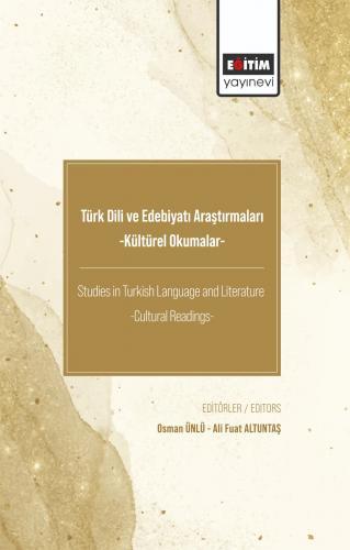 Türk Dili ve Edebiyatı Araştırmaları - Kültürel Okumalar – Studies in