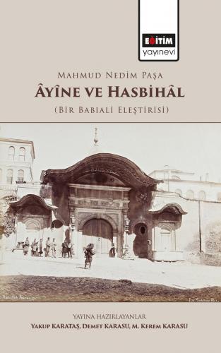 Mahmud Nedim Paşa Âyîne ve Hasbihâl (Bir Babıali Eleştirisi)