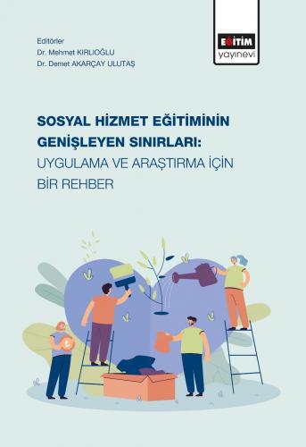 Sosyal Hizmet Eğitiminin Genişleyen Sınırları: Uygulama ve Araştırma İ